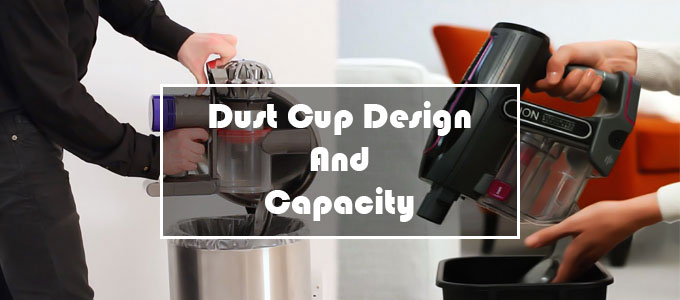 Dust Cup Design and Capacity