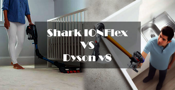 Shark IONFlex vs Dyson v8 [Which Cordless is Better?]