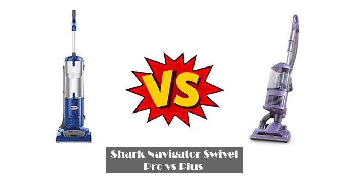 Shark Navigator Swivel Pro vs Plus Reviews