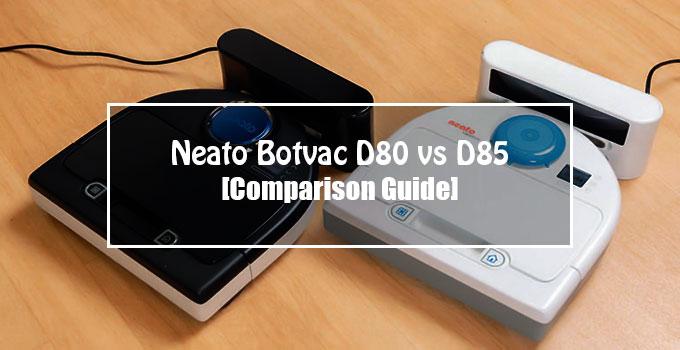 Neato Botvac D80 vs D85