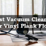 Best Vacuum Cleaner for Vinyl Plank Floor-FI