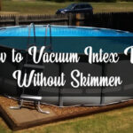 How to Vacuum Intex Pool Without Skimmer-FI